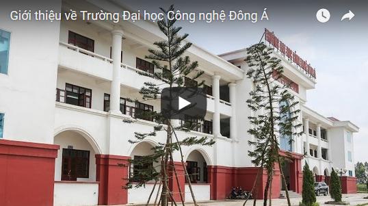 Giới thiệu về trường đại học công nghệ Đông Á